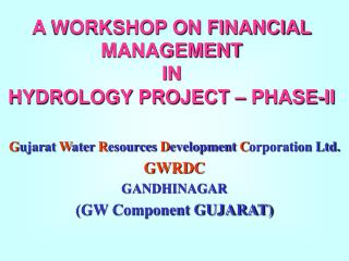 A WORKSHOP ON FINANCIAL MANAGEMENT IN HYDROLOGY PROJECT – PHASE-II