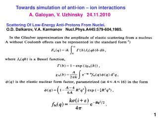 Towards simulation of anti-ion – ion interactions