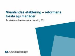 Nyanl � ndas etablering  �  reformens f � rsta sju m � nader