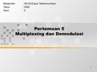 Pertemuan 5 Multiplexing dan Demodulasi