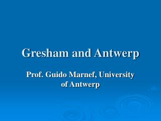 Gresham and Antwerp