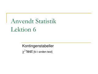 Anvendt Statistik Lektion 6