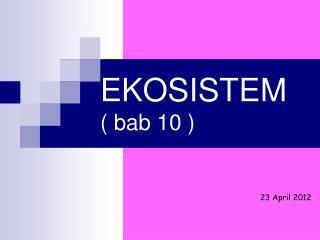 EKOSISTEM ( bab 10 )