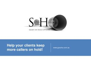 Help your clients keep more callers on hold