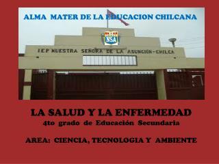 LA SALUD Y LA ENFERMEDAD 4to  grado  de  Educación  Secundaria