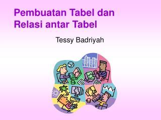 Pembuatan Tabel dan  Relasi antar Tabel