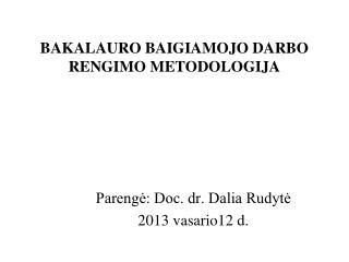 BAKALAURO BAIGIAMOJO DARBO RENGIMO METODOLOGIJA