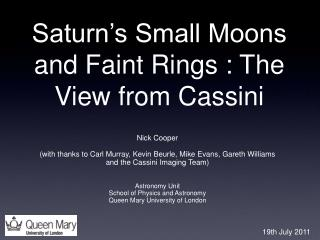 Saturn's Small Moons and Faint Rings : The View from Cassini