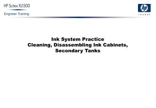 Ink System Practice Cleaning, Disassembling Ink Cabinets, Secondary Tanks