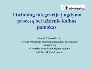 Etwinning integracija į ugdymo procesą bei užsienio kalbos pamokas