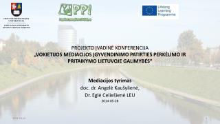 Mediacijos tyri mas doc.  dr. Angelė Kaušylienė, Dr.  Eglė Celiešienė LEU 2014-05-28