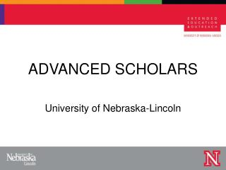 ADVANCED SCHOLARS University of Nebraska-Lincoln