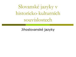 Slovansk� jazyky v historicko-kulturn�ch souvislostech