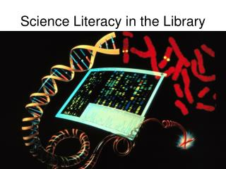 Science Literacy in the Library