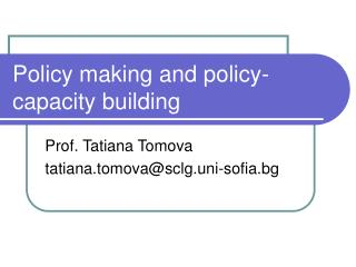 Policy making and policy-capacity building