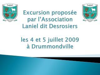 Excursion proposée par l'Association Laniel dit Desrosiers les 4 et 5 juillet 2009 à Drummondville
