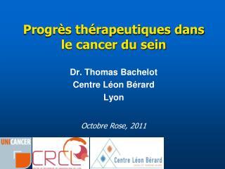 Progrès thérapeutiques dans le cancer du sein