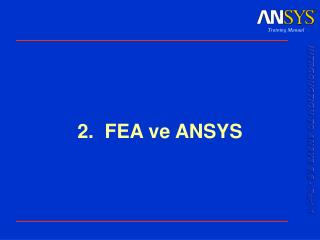 2.  FEA  ve  ANSYS