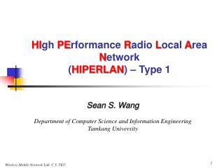 HI gh  PE rformance  R adio  L ocal  A rea  N etwork ( HIPERLAN ) – Type 1