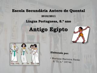 Escola Secundária Antero de Quental     2010/2011 Língua Portuguesa, 8.º ano Antigo Egipto