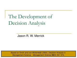The Development of Decision Analysis