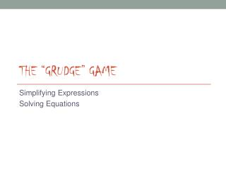 """The """"Grudge"""" Game"""
