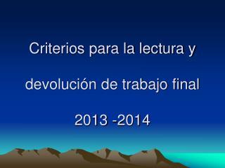 Criterios para la lectura y  devolución de trabajo final 2013 -2014