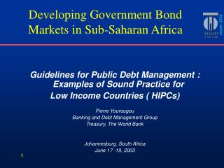 Guidelines for Public Debt Management : Examples of Sound Practice for  Low Income Countries  HIPCs  Pierre Yourougou Ba
