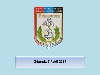 Gdansk,  7  April  2014