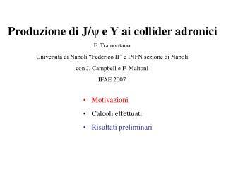 Produzione di J/ ψ  e  Υ ai collider adronici