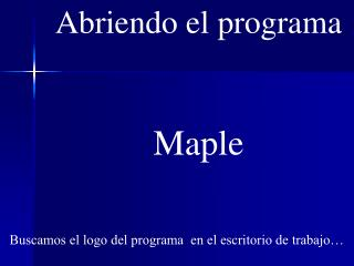 Abriendo el programa Maple