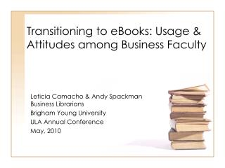 Transitioning to eBooks: Usage & Attitudes among Business Faculty