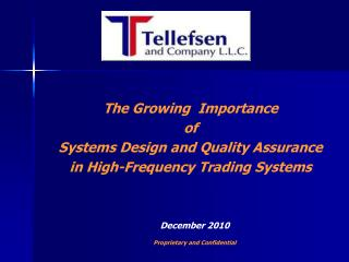 The Growing  Importance  of Systems Design and Quality Assurance  in High-Frequency Trading Systems