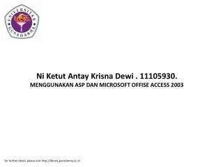 Ni Ketut Antay Krisna Dewi . 11105930. MENGGUNAKAN ASP DAN MICROSOFT OFFISE ACCESS 2003