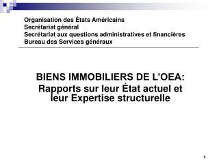 BIENS IMMOBILIERS DE L'OEA: Rapports sur leur État actuel et leur Expertise structurelle