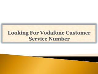 Looking For Vodafone Customer Service Number