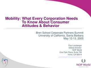 Mobility: What Every Corporation Needs 	To Know About Consumer 	Attitudes & Behavior
