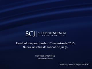 Resultados operacionales 1 er  semestre de 2010 Nueva industria de casinos de juego