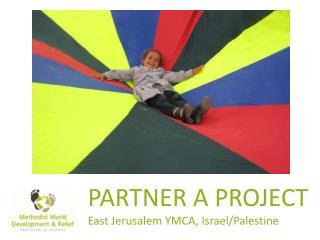 PARTNER A PROJECT East Jerusalem YMCA, Israel/Palestine