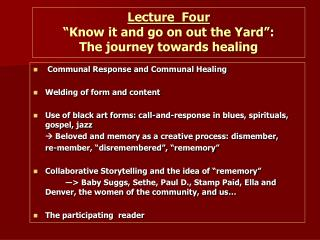 """Lecture   Four """" Know it and go on out the Yard"""": The journey towards healing"""