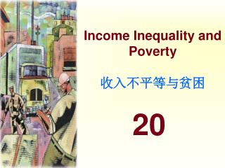 Income Inequality and Poverty 收入不平等与贫困