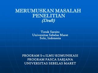 MERUMUSKAN MASALAH  PENELITIAN (Draft)