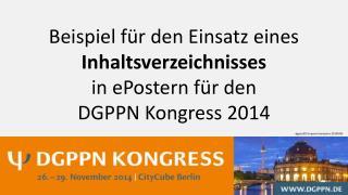 Beispiel für den Einsatz eines  Inhaltsverzeichnisses in  ePostern  für den  DGPPN Kongress 2014