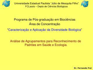 """Universidade Estadual Paulista """"Júlio de Mesquita Filho"""" FCLassis – Depto de Ciências Biológicas"""