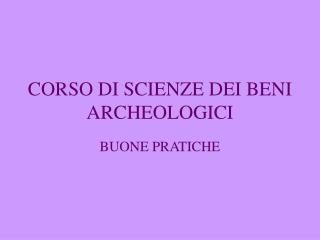 CORSO DI SCIENZE DEI BENI ARCHEOLOGICI