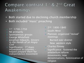Compare/contrast 1 st  & 2 nd  Great Awakenings