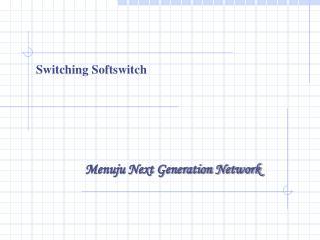 Switching Softswitch
