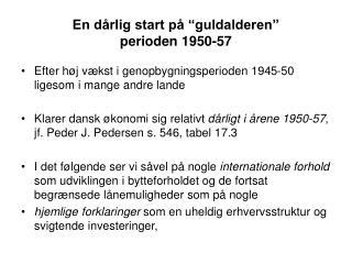 """En dårlig start på """"guldalderen""""  perioden 1950-57"""