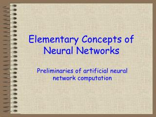 Elementary Concepts of Neural Networks
