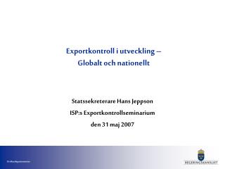 Exportkontroll i utveckling –  Globalt och nationellt